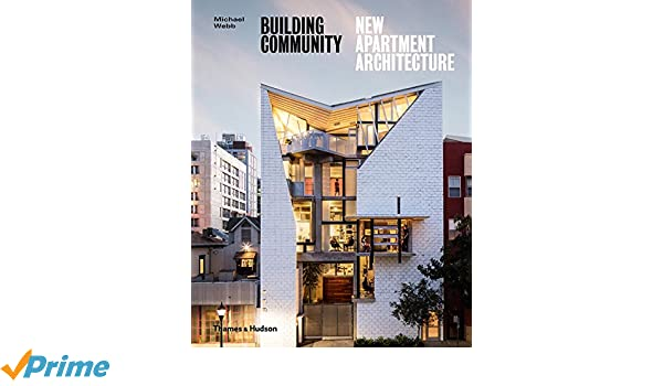 70ae74cd4ad8 Building Community  New Apartment Architecture  Michael Webb   9780500343302  Amazon.com  Books