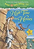 img - for Magic Tree House #51: High Time for Heroes by Mary Pope Osborne (January 05,2016) book / textbook / text book
