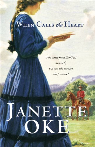 When Calls the Heart (Canadian West Book #1) by [Oke, Janette]