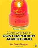 Controversies in Contemporary Advertising, Sheehan, Kim B. (Bartel), 1452261075