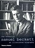 The Essential Samuel Beckett: An Illustrated Biography, Revised Edition
