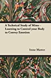 A Technical Study of Mime - Learning to Control Your Body to Convey Emotion, Irene Mawer, 1447452364
