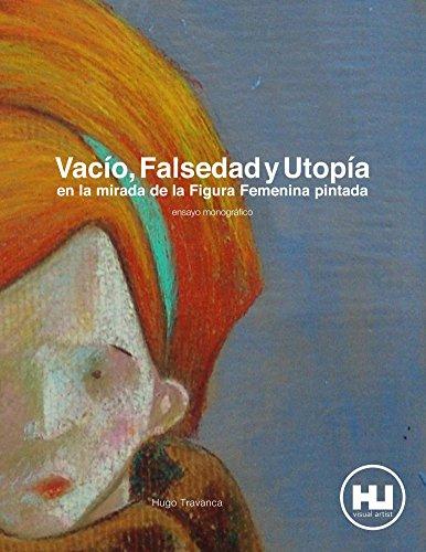 Descargar Libro Vacío, Falsedad Y Utopia En La Mirada De La Figura Femenina Pintada Hugo Travanca