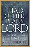I Had Other Plans, Lord, Nick Gugliotti, 0781443040