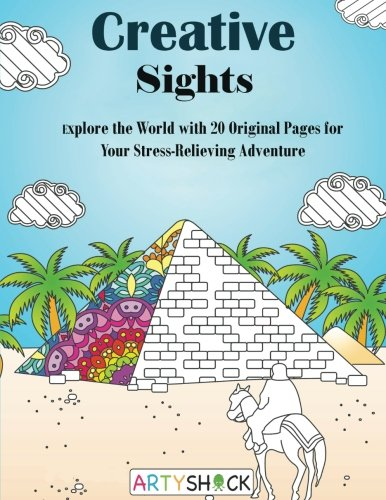 Download Creative Sights: Explore the World with 20 Original Pages for Your Stress-Relieving Adventure (Creativity & Relaxation) pdf