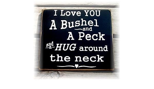 i love you a bushel amp a peck
