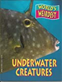 World's Weirdest Underwater Creatures, M. L. Roberts, 0816732221