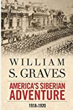 America's Siberian Adventure, 1918-1920