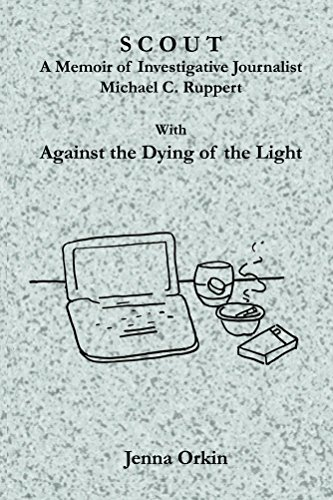 scout-a-memoir-of-investigative-journalist-michael-c-ruppert