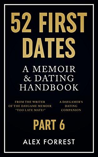 52 First Dates - Part 6: A Memoir & Dating Handbook (English Edition)