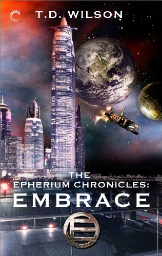 The Epherium Chronicles: Embrace by [Wilson, T.D.]