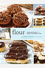 Flour: Spectacular Recipes from Boston's Flour Bakery + Cafe Hardcover