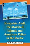 Kwajalein Atoll, the Marshall Islands and