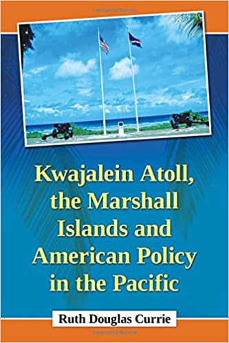 Book Kwajalein Atoll, the Marshall Islands and American Policy in the Pacific