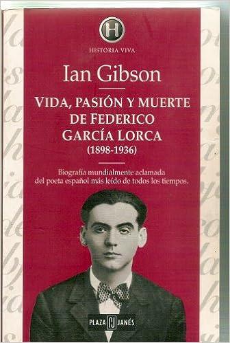 Vida, Pasion y Muerte De Federico Garcia Lorca: Amazon.es: Gibson, Ian: Libros