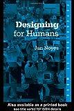 Designing for Humans (Psychology at Work Series)