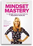 Mindset Mastery: The 40 Day Miracle Masterplan to Relaunch Your Life