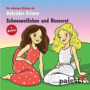 Schneeweißchen und Rosenrot / Die zertanzten Schuhe / Einäuglein, Zweiäuglein und Dreiäuglein Hörbuch