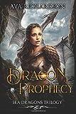 Dragon Prophecy (Sea Dragons Trilogy) (Volume 3)