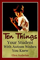 Ten Things Your Student with Autism Wishes You Knew (text only) 2nd(Second) edition by E. Notbohm,V. Zysk Unknown Binding