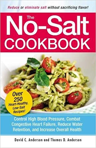 The no salt cookbook reduce or eliminate salt without sacrificing the no salt cookbook reduce or eliminate salt without sacrificing flavor david c anderson thomas d anderson 9781580625258 amazon books forumfinder Choice Image
