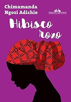Hibisco roxo por [Adichie, Chimamanda Ngozi]