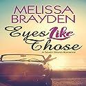 Eyes Like Those: A Seven Shores Romance Hörbuch von Melissa Brayden Gesprochen von: Melissa Sternenberg