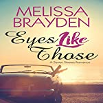Eyes Like Those: A Seven Shores Romance | Melissa Brayden