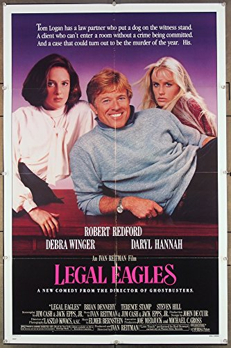 - Legal Eagles (1986) Original One Sheet Movie Poster (27x41) Directed by Ivan Reitman and starring Robert Redford, Daryl Hannah and Debra Winger.