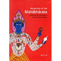 Historicity of the Mahabharata: Evidence of Literature, Art and Archaeology