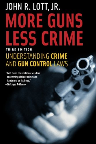 More Guns, Less Crime: Understanding Crime and Gun Control Laws, Third Edition (Studies in Law and Economics) cover