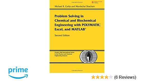 problem solving in chemical and biochemical engineering with polymath excel and matlab 2nd edition