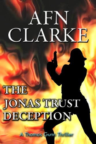22 Straight Rave Reviews For Another Thomas Gunn Thriller From The 5-star Author of The Orange Moon Affair  THE JONAS TRUST DECEPTION by AFN Clarke