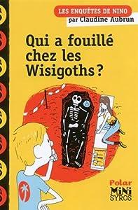 """Afficher """"Les enquêtes de Nino Qui a fouillé chez les Wisigoths ?"""""""
