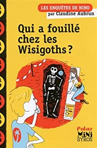 Qui a fouillé chez les Wisigoths ? par Claudine Aubrun