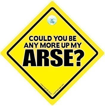 Decal Driving Sign Car Sign Get Off My Arse Car Sign Tailgating Automobile Sign Bumper Sticker RUDE Car Sign Vehicle Sign Bumper Sticker Keep Your Distance Funny Driving Sign Baby on Board Keep Back Tailgater Road Sign Get Off My Arse