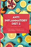 Anti Inflammatory Diet Action Plan: 6 Week Meal Plans To Heal Yourself With Food, Restore Overall Health And Become Pain Free (Anti Inflammatory Diet, ... Anti Inflammatory Diet Plan) (Volume 2)