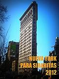 Nueva York para sibaritas 2012 (Guías de viaje)
