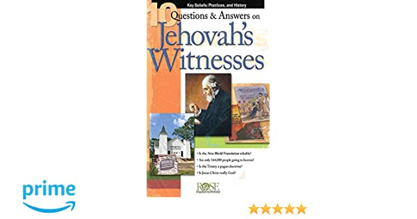 10 Questions Answers On Jehovahs Witnesses Pamphlet Key Beliefs