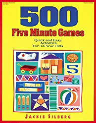 500 Five Minute Games: Quick and Easy Activities for 3 to 6 Year Olds