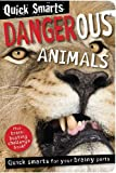 Quick Smarts Dangerous Animals, Nick Page and Claire Page, 184610971X