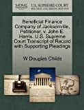 Beneficial Finance Company of Jacksonville, Petitioner, V. John E. Harris. U. S. Supreme Court Transcript of Record with Supporting Pleadings, W. Douglas Childs, 1270671685
