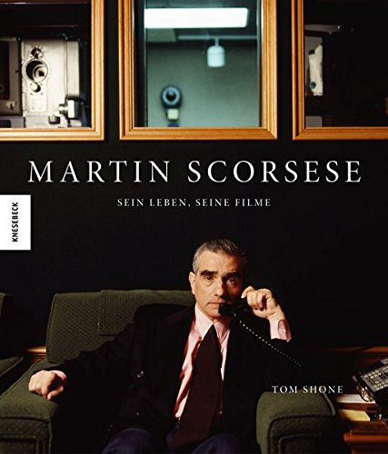 Martin Scorsese: Sein Leben, seine Filme