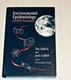 Environmental Epidemiology and Risk Assessment, Aldrich, Tim and Griffith, Jack, 0442008856