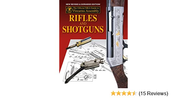 amazon com official nra guide to firearms assembly rifles and rh amazon com Assembly Directions Assembly Food Guide