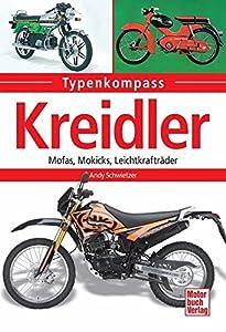 Kreidler: Mofas, Mokicks, Leichtkrafträder (Typenkompass)