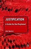 Justification, Spence, Alan, 0567410854