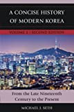 A Concise History of Modern Korea: From the Late Nineteenth Century to the Present (Volume 2)