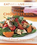 Eat Well Live Well with High Cholesterol, Karen Kingham, 1602396744