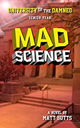 Mad Science (University of the Damned Book 4)